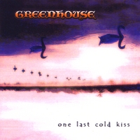 Greenhouse | One Last Cold Kiss