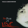 Tricia Greenwood: No Fear In Love