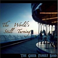 The Greer Family Band | The World's Still Turning