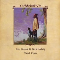Scott Greeson & Kevin Ludwig: Wabash Gypsies