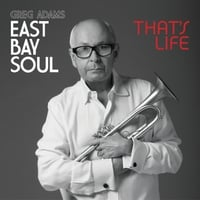 Greg Adams | East Bay Soul That's Life