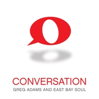 Greg Adams & East Bay Soul | Conversation