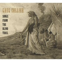 Greg Collier | Songs from the Blind Trail