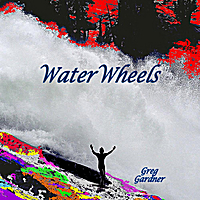 Greg Gardner  / Psychedelic Survivor | WaterWheels