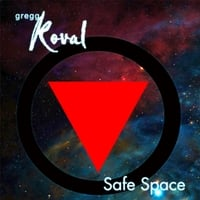 Gregg Koval | Safe Space (Edit)