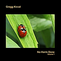 Gregg Koval | No Harm Done - Volume 1