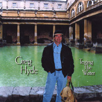Greg Hyde | Testing The Water