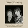 Greg & Junko MacDonald: Sweet Dreaming Vol. II