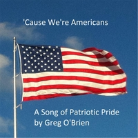 Greg O'Brien | 'Cause We're Americans