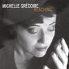 Michelle Grégoire: Reaching