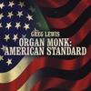 Greg Lewis: Organ Monk: American Standard