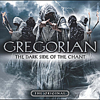 Gregorian | The Dark Side of the Chant