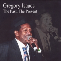 Gregory Isaacs | The Past, The Present