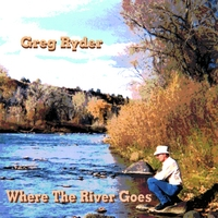 Greg Ryder | Where the River Goes