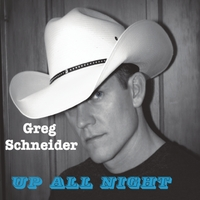 Greg Schneider: Up All Night
