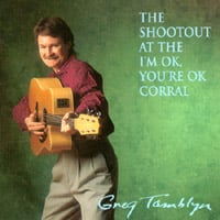 Greg Tamblyn | The Shootout at the I'm OK, You're OK Corral