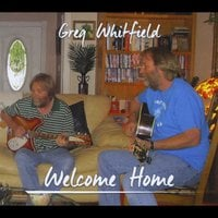 Greg Whitfield | Welcome Home