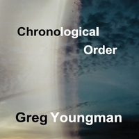 Greg Youngman | Chronological Order