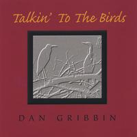 Dan Gribbin | Talkin' to the Birds