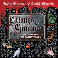 Judith Heineman & Daniel Marcotte | Grimm's Grimmest: The Darker Side of Fairy Tales