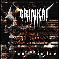 Grinkai | 'Bout F**king Time