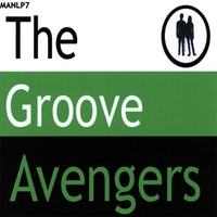 THE GROOVE AVENGERS: The Groove Avengers
