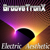 Groovetronx | Electric Aesthetic