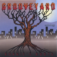 Grooveyard / Ronnie Neuhauser | Anthology / Ronnie's Root's