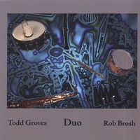 Todd Groves/Rob Brosh | Duo Music