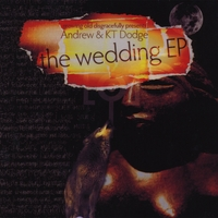 GROWING OLD DISGRACEFULLY PRESENTS ANDREW & K T DODGE: Wedding EP