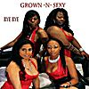 Grown-N-Sexy: Bye Bye