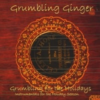 Grumbling Ginger | Grumbling For The Holidays