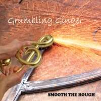 Grumbling Ginger | Smooth the Rough