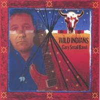 Gary Small Band | Wild Indians