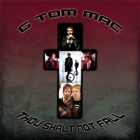 G TOM MAC: Thou Shalt Not Fall