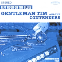 Gentleman Tim & The Contenders: Left Hook on the Blues