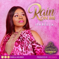 Isabella | Rain on Me