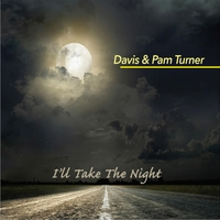 Davis Turner & Pam Turner | I'll Take the Night