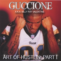 Guccione Aka Billy Ray Valentine | Art Of Hustlin: Part I