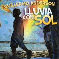 GUILLERMO ANDERSON: LLUVIA CON SOL