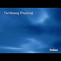 Gulan | Tarkhany Evening
