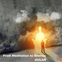 Gulan | From Meditation to Silence