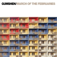 Gumshen | March of the Februaries