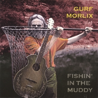 Gurf Morlix | Fishin' in the Muddy