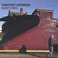TIMOTHY GURSHIN: Walkin' Strong