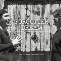 Gus La Casse & Peter Lindquist | Forgotten Dream