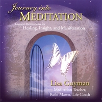 Lisa Guyman | Journey into Meditation: Guided Meditations for Healing, Insight and Manifestation