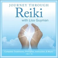 Lisa Guyman | Journey Through Reiki with Lisa Guyman: Complete Treatments, Principles, Instruction & Music - 5 CD Set