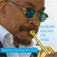 Guymon Ensley | Nobody Knows I'm Here