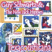 Guy Schwartz & The New Jack Hippies | Texacousticana